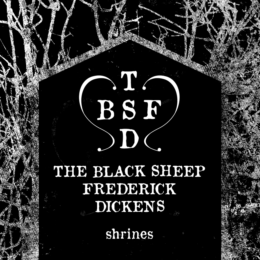 Cover design for 'Shrines' by The Black Sheep Frederick Dickens