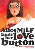 Cover art for Tracy Whitwell's new novel 'Alice MILF finds her love button'.
